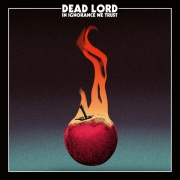 Dead Lord - In Ignorance We Trust (LP)