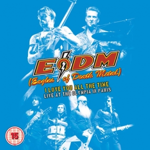 Eagles Of Death Metal - I Love You All The Time: Live At The Olympia Paris (Blu-ray)