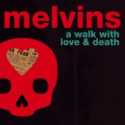 Melvins - A Walk With Love & Death (2CD)