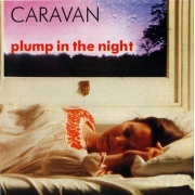 Caravan - For Girls Who Grow Plump In The Night (CD)
