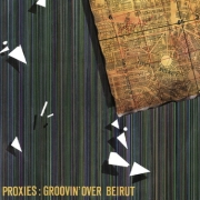 Proxies - Groovin' Over Beirut (2LP)