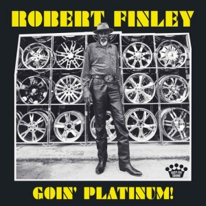 Robert Finley - Goin' Platinum! (LP)
