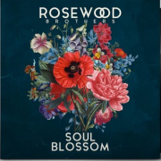 Rosewood Brothers - Soul Blossom (LP)