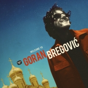 Goran Bregovic - Welcome To Goran Bregovic: Best Of (CD)