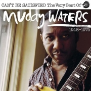 Muddy Waters - Can't Be Satisfied: Very Best Of (2CD)