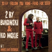 "2 By Bukowski - Follow You Home / Fiend For Sleep (7"" Vinyl Single)"