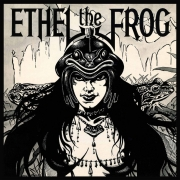 Ethel The Frog - Ethel The Frog (Coloured LP)