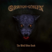 Orange Goblin - The Wolf Bites Back (CD)