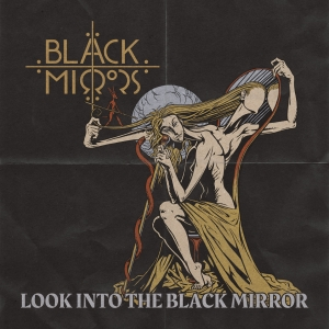 Black Mirrors - Look Into The Black Mirror (Digi CD)