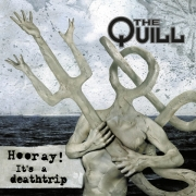 The Quill - Hooray! It's a Deathtrip (CD)