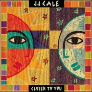 J.J. Cale - Closer To You (LP+CD)
