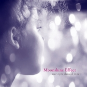Moonshine Effect ‎- Our Eyes Should Meet (LP)