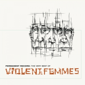 Violent Femmes - Permanent Record: The Very Best Of (Coloured 2LP)