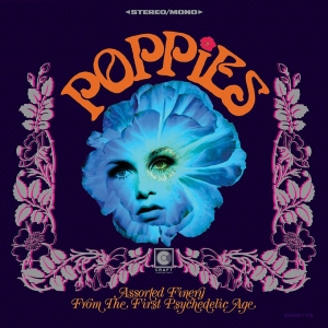 Various - Poppies: Assorted Finery From The First Psychedelic Age (CD)