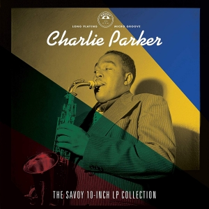 "Charlie Parker - The Savoy 10-Inch LP Collection (4x10"" Vinyl Box Set)"