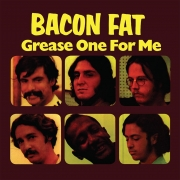 Bacon Fat - Grease One For Me (LP)