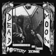 Dead Moon - Stranded In The Mystery Zone (LP)