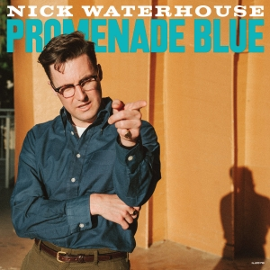Nick Waterhouse - Promenade Blue (CD)