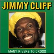 Jimmy Cliff  - Many Rivers To Cross (CD)
