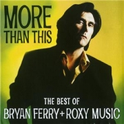 Bryan Ferry/Roxy Music - More Than This: Best of (CD)