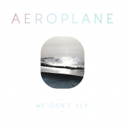 Aeroplane - We Can't Fly (CD)