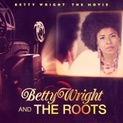 Betty Wright And The Roots - Betty Wright: The Movie (CD)