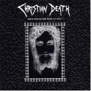 Christian Death - Jesus Points The Bone At You? (CD)