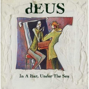 Deus - In A Bar, Under The Sea (Picture Disc 2LP)