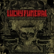 Lucky Funeral - The Dirty History Of Mankind (LP)