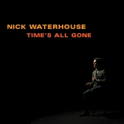 Nick Waterhouse - Time's All Gone (CD)