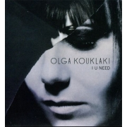 Olga Kouklaki - I U Need (CD)