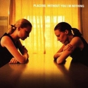 Placebo - Without You I'm Nothing (CD)