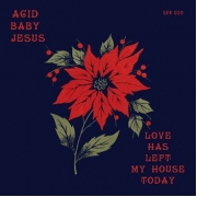 "Acid Baby Jesus - Love Has Left My House Today (7"" Vinyl Single)"