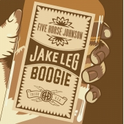 Five Horse Johnson - Jake Leg Boogie (LP)