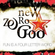 New Zero God - Fun Is A Four Letter Word (CD)