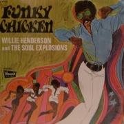 Willie Henderson And The Soul Explosions ‎- Funky Chicken (LP)