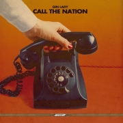 Gin Lady - Call The Nation (CD)