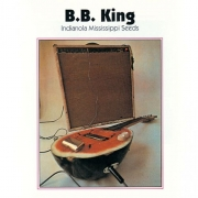 B.B. King -  Indianola Mississippi Seeds (LP)