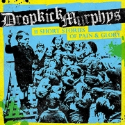 Dropkick Murphys - 11 Short Storys Of Pain And Glory (CD)