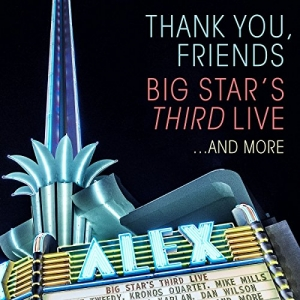 Various - Thank You, Friends: Big Star's Third Live… And More (2CD+DVD)