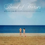 Band of Horses - Why Are You OK (CD)