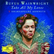 Rufus Wainwright - Take All My Loves: 9 Shakespeare Sonnets (2LP)
