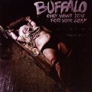 Buffalo - Only Want You For Your Body (CD)