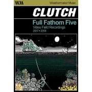 Clutch - Full Fathom Five: Audio Field Recordings (DVD)