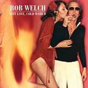 Bob Welch - Hot Love, Cold World (4CD Boxset)