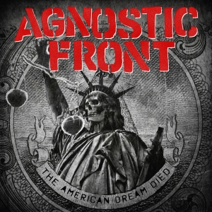 Agnostic Front - The American Dream Died (LP)