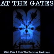 At The Gates ‎- With Fear I Kiss The Burning Darkness (CD)
