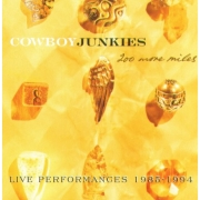 Cowboy Junkies - 200 More Miles: Live Performances 1985–1994 (2CD)