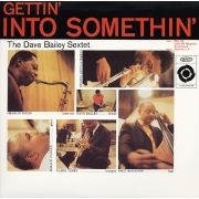 Dave Bailey Sextet - Getting' Into Somethin' (LP)