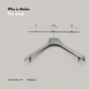 Who Is Maiko - The Dead (MC)
